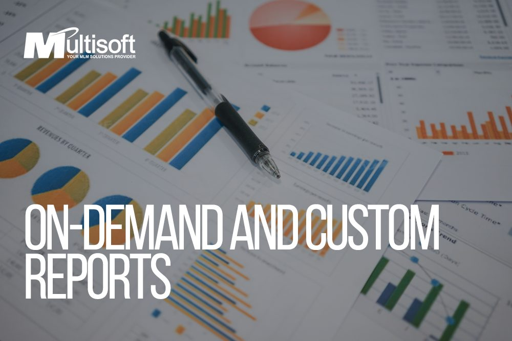 On-Demand and Custom Reports