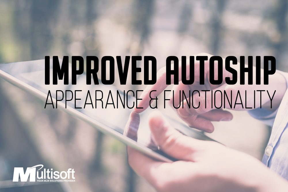 Improved Autoship Appearance and Functionality